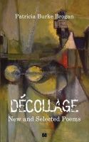 Burke Brogan, Patricia - Décollage New and Selected Poems - 9780955260469 - KST0032151