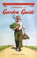 Way, Twigs - Allotment and Garden Guide - 9780955272356 - V9780955272356