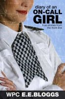 E.E. Bloggs - Diary of an On-call Girl: True Stories from the Front Line - 9780955285479 - KNW0008964