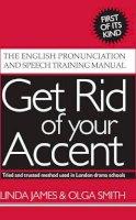 Linda James - Get Rid of your Accent [British-English] - 9780955330001 - V9780955330001