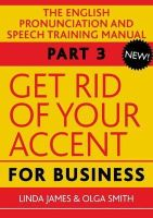 James, Linda - Get Rid of Your Accent for Business (Elocution) - 9780955330025 - V9780955330025
