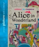 Carroll, Lewis - Colour in Classics: Alice in Wonderland - 9780955364129 - V9780955364129