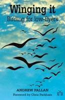 Andrew Fallan - Winging it: Birding for Low-flyers - 9780955392856 - V9780955392856