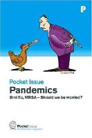 Alexander, Mary - Pandemics: Bird Flu, MRSA - Should We be Worried? (Pocket Issue) - 9780955441547 - V9780955441547