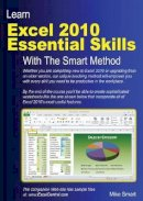 Smart, Mike - Learn Excel 2010 Essential Skills with The Smart Method: Courseware Tutorial for Self-Instruction to Beginner and Intermediate Level - 9780955459979 - V9780955459979