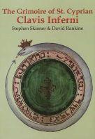 Stephen Skinner, David Rankine - Grimoire of St Cyprian Clavis Inferni - 9780955738715 - V9780955738715