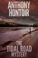 Hontoir, Anthony - The Tidal Road Mystery - 9780955804113 - V9780955804113