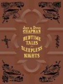 Jake Chapman, Dinos Chapman - Jake & Dinos Chapman: Bedtime Tales for Sleepless Nights - 9780955862090 - V9780955862090
