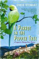 Stewart, Chris - Parrot in the Pepper Tree (Lemons Trilogy) - 9780956003812 - V9780956003812