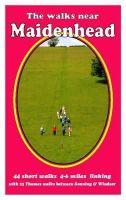Andrews, Bill - The Walks Near Maidenhead: 44 Short Walks  4-6 Miles Linking with 23 Thames Walks Between Sonning and Windsor - 9780956060433 - V9780956060433