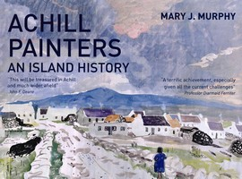 Mary J. Murphy - Achill Painters An Island History - 9780956074935 - 9780956074935