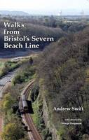 Swift, Andrew - Walks from Bristol's Severn Beach Line - 9780956098955 - V9780956098955