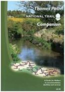 - The Thames Path National Trail Companion: A Guide for Walkers to Accommodation, Facilities and Services - 9780956107442 - V9780956107442