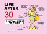 Baxendale, Martin - Life After 30 - A Survival Guide for Women - 9780956239846 - V9780956239846