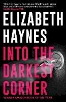 Elizabeth Haynes - Into the Darkest Corner. Elizabeth Haynes - 9780956251572 - V9780956251572