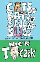 Toczek, Nick - Cats 'n' Bats 'n' Slugs 'n' Bugs: Collected Creature Poems - 9780956265654 - V9780956265654
