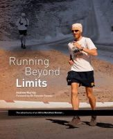 Murray, Andrew - Running Beyond Limits: The Adventures of an Ultra Marathon Runner - 9780956295729 - V9780956295729