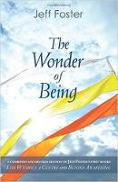 Foster, Jeff - The Wonder of Being: Awakening to an Intimacy Beyond Words - 9780956309181 - V9780956309181
