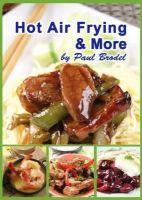 Paul Brodel - Hot Air Frying & More - 9780956393586 - V9780956393586