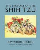 Widdrington, Gay - The History of the Shih Tzu - 9780956403704 - V9780956403704