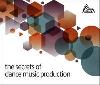 David Felton, Greg Scarth, Marc Adamo, Chris Barker - Secrets of Dance Music Production - 9780956446039 - V9780956446039