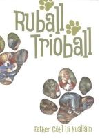 Nuallain, Esther Gobl Ui - Ruball Trioball - 9780956492609 - KIN0033189