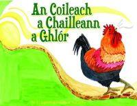 Re O Laighleis - An Coileach a Chailleann a Ghlor (Irish Edition) - 9780956492661 - 9780956492661