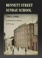 Lees, M. W. - Bennett Street Sunday School 1801-1966: A Manchester History - 9780956508959 - V9780956508959