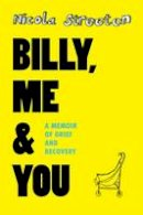 Streeten, Nicola - Billy, Me & You: A Graphic Memoir of Grief and Recovery - 9780956559944 - V9780956559944