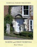Tolhurst, Peter - Norfolk Parish Treasures: North and West Norfolk - 9780956567260 - V9780956567260