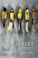 Showers, Brian J. - Old Albert: An Epilogue - 9780956658746 - 9780956658746