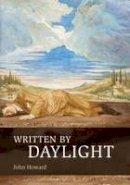 Howard, John - Written by Daylight - 9780956658784 - 9780956658784