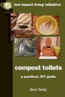 Darby, Dave - Compost Toilets: A Practical DIY Guide - 9780956675118 - V9780956675118