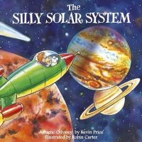 Price, Kevin Charles - The Silly Solar System - 9780956719621 - V9780956719621