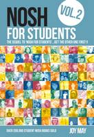 May, Joy - Nosh for Students: Volume 2: The Sequel to 'Nosh for Students'...Get the Other One First! - 9780956746467 - V9780956746467