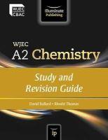 Ballard, David; Thomas, Rhodri - WJEC A2 Chemistry: Study and Revision Guide - 9780956840189 - V9780956840189
