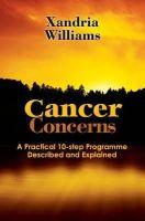 Williams, Xandria - Cancer Concerns - 9780956855206 - V9780956855206