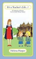 Harper, Helena - It's a Teacher's Life...! - 9780957053021 - V9780957053021