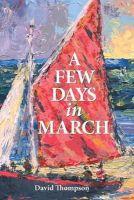 Thompson, David - A Few Days in March - 9780957062306 - KOC0014527