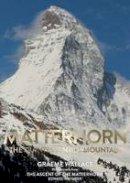 Wallace, Graeme, Whymper, Edward - Matterhorn: The Quintessential Mountain - 9780957084490 - V9780957084490