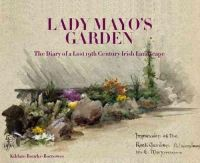 Kildare Bourke-Borrowes - Lady Mayo's Garden: The Diary of a Lost 19th Century Irish Landscape - 9780957150089 - V9780957150089