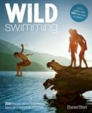 Start, Daniel - Wild Swimming: 300 Hidden Dips in the Rivers, Lakes and Waterfalls of Britain - 9780957157330 - V9780957157330