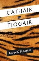 O Dubhghaill, Feargal - Cathair an Tiogair (Irish Edition) - 9780957159341 - KSG0022591