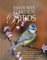 - Favourite Garden Birds: Discover Fascinating Facts and Intriguing Folklore, and Encourage Birds into Your Garden Throughout the Year - 9780957177260 - V9780957177260