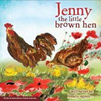 Keaveney, Dolores - Jenny the Little Brown Hen...Will Never be Lonely Again - 9780957191716 - 9780957191716