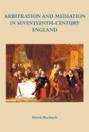 Roebuck, Derek - Arbitration and Mediation in Seventeenth-Century England - 9780957215313 - V9780957215313