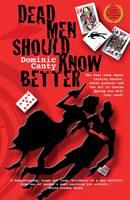 Canty, Dominic - Dead Men Should Know Better (The Bristo Trabant Secret Agent Series) - 9780957478312 - V9780957478312