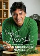 Novelli, Jean-Christophe - Simply Novelli: Quick and Easy French Classics - 9780957537033 - V9780957537033