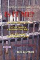 Kiernan, Jack - Is It Me?: The Joseph Heffernan Story - 9780957672901 - KTK0099988