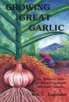 Engeland, Ron L. - Growing Great Garlic - 9780963085016 - V9780963085016